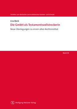 Die GmbH als Testamentsvollstreckerin von Beck,  Lisa