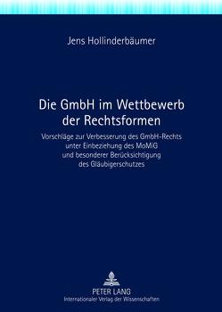Die GmbH im Wettbewerb der Rechtsformen von Hollinderbäumer,  Jens
