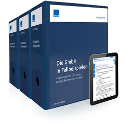 Die GmbH in Fallbeispielen von Futterknecht,  Andrea, Mag. Schönsgibl ,  Gerda LL.M., Noss,  Vera
