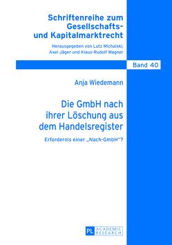 Die GmbH nach ihrer Löschung aus dem Handelsregister von Wiedemann,  Anja