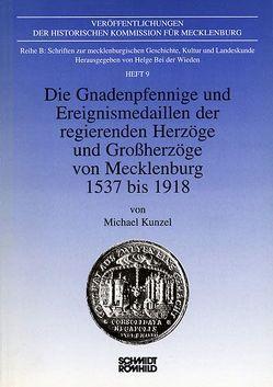 Die Gnadenpfennige und Ereignismedaillen der regierenden Herzöge und Grossherzöge von Mecklenburg, 1537 bis 1918 von Kunzel,  Michael, Wieden,  Helge bei der