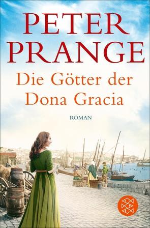 Die Götter der Dona Gracia von Prange,  Peter