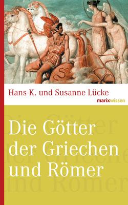 Die Götter der Griechen und Römer von Lücke,  Hans-K., Lücke-David,  Susanne