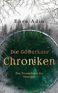 Die Götterkuss Chroniken von Adin,  Ebru
