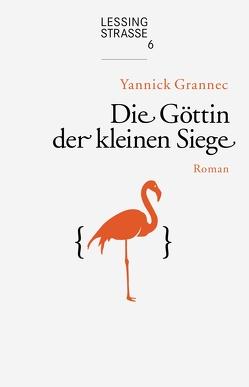 Die Göttin der kleinen Siege von Grannec,  Yannick, Wurster,  Gaby