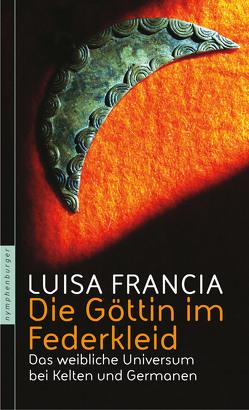 Die Göttin im Federkleid von Francia,  Luisa