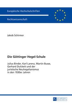 Die Göttinger Hegel-Schule von Schirmer,  Jakob