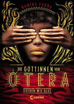 Die Göttinnen von Otera – Golden wie Blut von Forna,  Namina, Reiter,  Bea