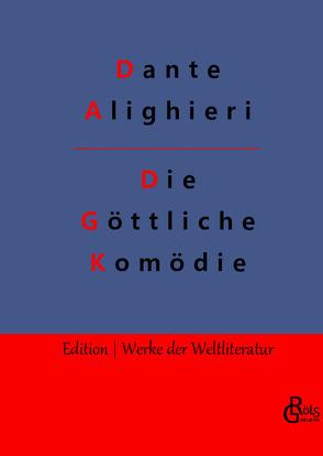 Die Göttliche Komödie von Alighieri,  Dante
