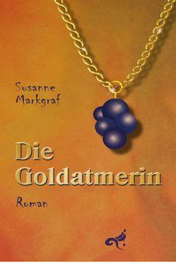 Die Goldatmerin von Markgraf,  Susanne