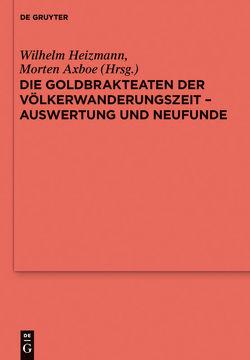 Die Goldbrakteaten der Völkerwanderungszeit – Auswertung und Neufunde von Axboe,  Morten, Heizmann,  Wilhelm