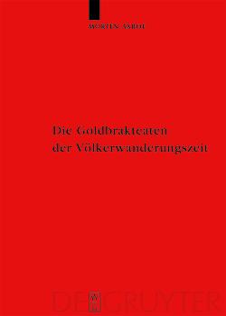 Die Goldbrakteaten der Völkerwanderungszeit – Herstellungsprobleme und Chronologie von Axboe,  Morten