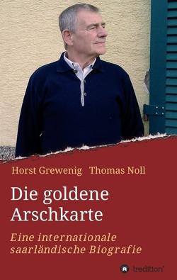 Die goldene Arschkarte von Grewenig,  Horst, Noll,  Thomas