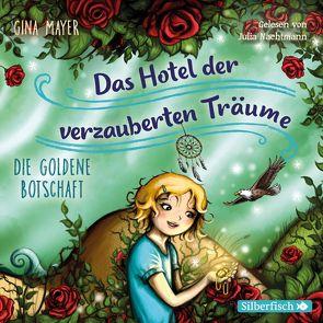 Die goldene Botschaft (Das Hotel der verzauberten Träume 3) von Mayer,  Gina, Nachtmann,  Julia