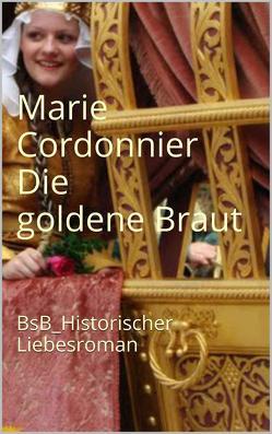 Die goldene Braut von Cordonnier,  Marie