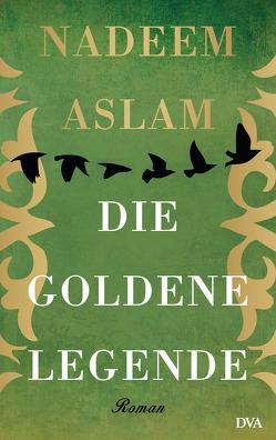 Die Goldene Legende von Aslam,  Nadeem, Robben,  Bernhard