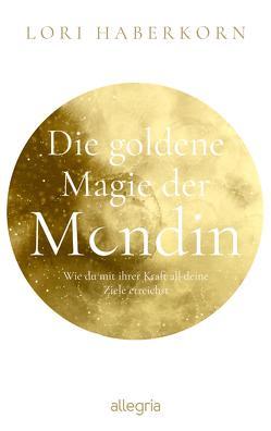 Die goldene Magie der Mondin von Haberkorn,  Lori