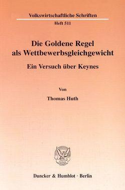 Die Goldene Regel als Wettbewerbsgleichgewicht. von Huth,  Thomas
