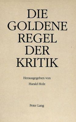 Die goldene Regel der Kritik von Holz,  Harald