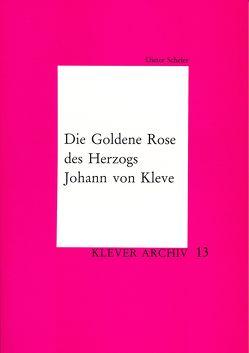Die Goldene Rose des Herzogs Johann von Kleve von Scheler,  Dieter