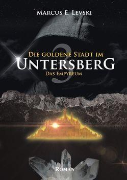 Die goldene Stadt im Untersberg 3 von Levski,  Marcus E.