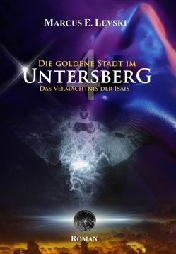 Die Goldene Stadt im Untersberg 4 von Levski,  Marcus E.