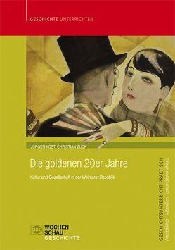 Die goldenen 20er Jahre von Kost,  Jürgen, Zuck,  Christian