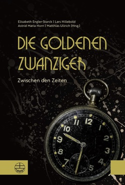 Die goldenen 20er von Engler-Starck,  Elisabeth, Hillebold,  Lars, Horn,  Astrid Maria, Ullrich,  Matthias