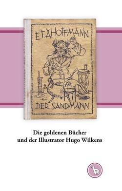 Die goldenen Bücher und der Illustrator Hugo Wilkens von Dröge,  Kurt