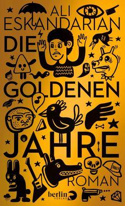 Die goldenen Jahre von Detje,  Robin, Eskandarian,  Ali