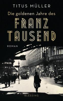 Die goldenen Jahre des Franz Tausend von Müller,  Titus