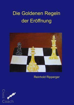 Die Goldenen Regeln der Eröffnung von Ripperger,  Reinhold