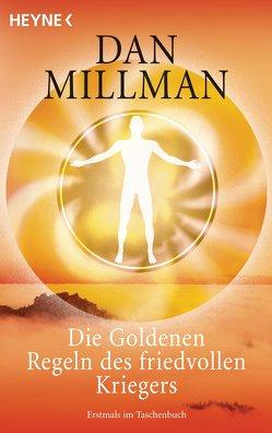 Die Goldenen Regeln des friedvollen Kriegers von Millman,  Dan