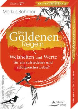 Die Goldenen Regeln- Weisheiten und Werte für ein zufriedenes und erfolgreiches Leben von Schirner,  Markus