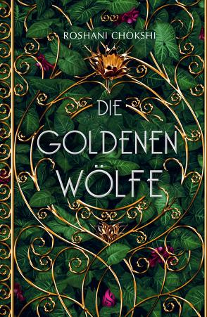 Die goldenen Wölfe (Bd. 1) von Chokshi,  Roshani, Fliedner,  Hanna Ch., Thomas,  Jennifer