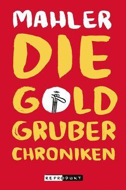 Die Goldgruber-Chroniken von Mahler,  Nicolas