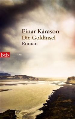 Die Goldinsel von Bergsson,  Marita, Kárason,  Einar