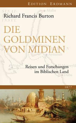 Die Goldminen von Midian von Burton,  Richard Francis, Pfullmann,  Uwe