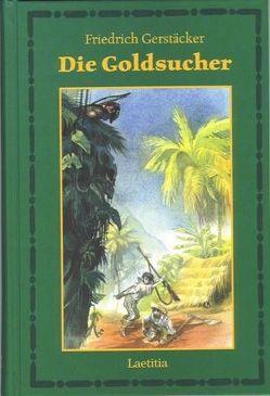 Die Goldsucher von Eisenburger,  Doris, Gerstäcker,  Friedrich, Wolfrum,  Erika