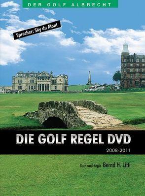 Die Golfregel DVD 2008-2011 von Litti,  Bernd H.