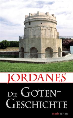 Die Gotengeschichte von Jordanes, Möller,  Dr. Lenelotte