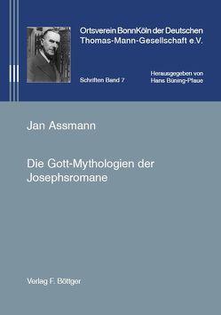 Die Gott-Mythologien der Josephsromane von Assmann,  Jan, Büning-Pfaue,  Hans