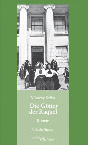 Die Götter der Raquel von Eckl,  Marlen, Feierstein,  Liliana R, Scliar,  Moacyr
