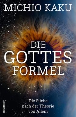 Die Gottes-Formel von Kaku,  Michio, Niehaus,  Monika, Schuh,  Bernd