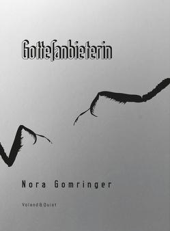 Die Gottesanbieterin von Gomringer,  Nora, Teller,  Zara
