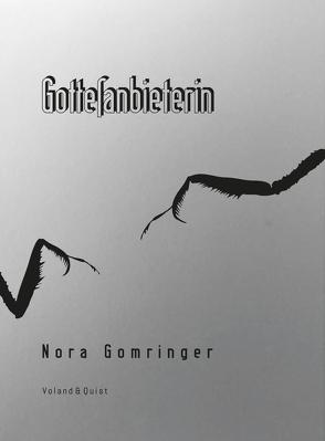 Gottesanbieterin von Gomringer,  Nora, Teller,  Zara