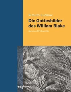 Die Gottesbilder des William Blake von Luckow,  Almuth