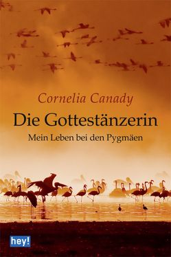 Die Gottestänzerin von Canady,  Cornelia