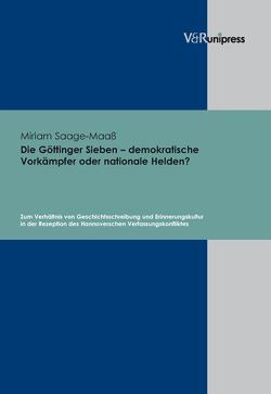 Die Göttinger Sieben – demokratische Vorkämpfer oder nationale Helden? von Saage-Maaß,  Miriam