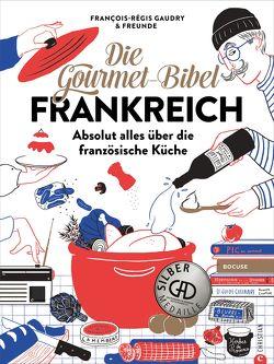Die Gourmet-Bibel Frankreich von Gaudry,  François-Régis, Genning,  Annika